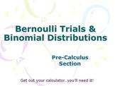 Binomial Distributions & Bernoulli Trials