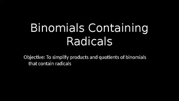 Binomials Containing Radicals - PowerPoint Lesson (5.4)