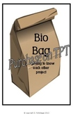 Bio Bag Project-A Getting to Know You Speaking, Listening,