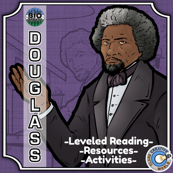 Bio Sphere - Frederick Douglass - Differentiated Reading, Slides & Activities