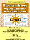 Biology Unit: Biochemistry-Organic Chem/Water/pH/Enzymes: