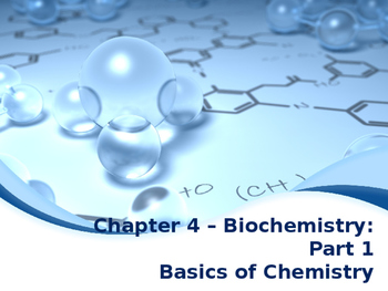 Biochemistry: Part 1 - The Basics of Chemistry