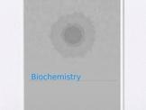 Biochemistry PowerPoint Notes