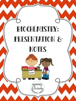 Biochemistry: Presentation and Notes