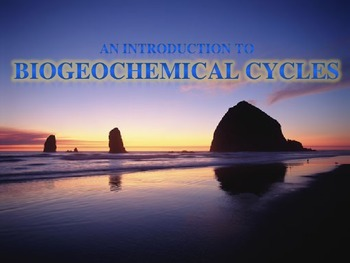 Biogeochemical Cycles: Water, Nitrogen, and Carbon