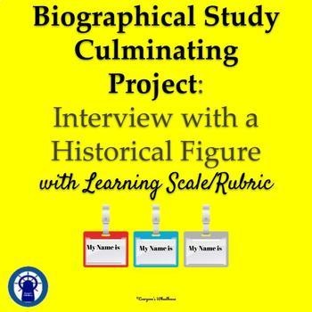Biographical Study Culminating Project: Interview with a Historical Figure