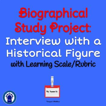Biographical Study Project: Interview with a Historical Figure