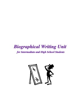 Biographical Writing Unit for Middle & High School