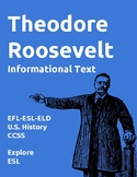 Theodore Roosevelt Informational Text and Activities for E