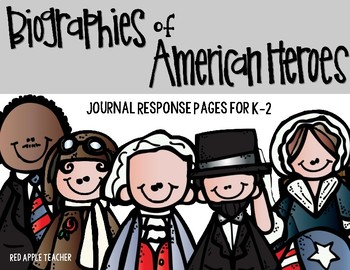 Biographies of American Heroes--Response Journal for K-2