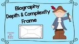Biography Depth & Complexity Frame