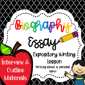 Biography Essay- Personal Hero Interview & Outline Material