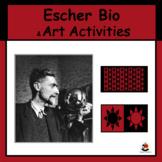 Escher Biography, Informational Text & 2 Art Assignments