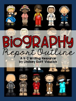 Biography Report Outline for Primary Grades