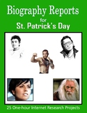 Biography Reports for St. Patrick's Day (One-hour Internet Research Projects)