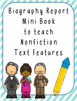Biography Research Mini Book to Teach Nonfiction Text Features