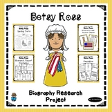 Biography Research Project - Betsy Ross Unit