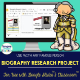 Biography Research Project for Google Classroom and Slides