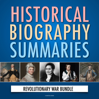 History Biography Summaries: American Revolutionary War Webquest Activity