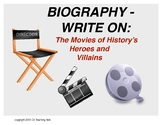 Biography: The Movies of History's Heroes and Villains- Write On