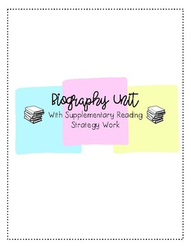 Biography Unit with Reading Strategy Resources