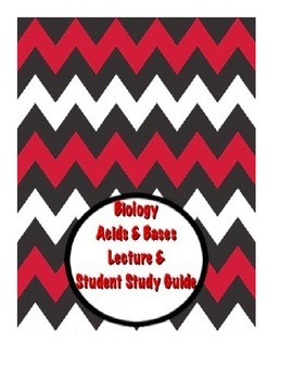 Biology Acids and Bases Lecture notes and Student Study Guide