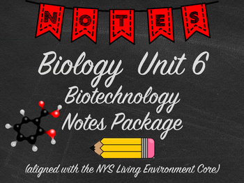 Biology BIotechnology Notes Package Aligned with NYS Living Environment