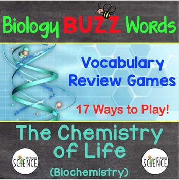 Biology Buzz Words: Biochemistry and the Chemistry of Life