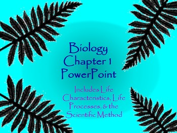 Biology Ch 1 PowerPoint: Life Characteristics, Life Processes, Scientific Method