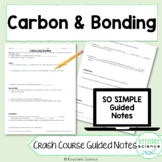 Crash Course Carbon & Bonding Guided Notes with Answer KEY
