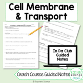 Crash Course Cell Membrane Transport Guided Notes with Key