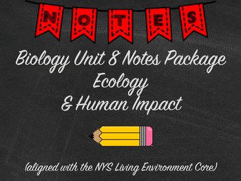 Biology Ecology & Human Impact Notes Package Aligned with NYS Living Environment