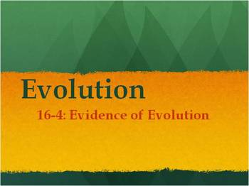 Biology - Evolution (16.4 Evidence of Evolution PPT and Gu