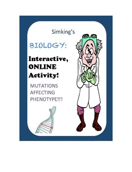 Biology Mutations Affecting Phenotype INTERACTIVE Online Activity!