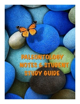 Biology Paleontology Lecture notes and Student Study Guide