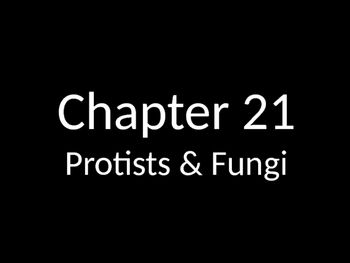 Biology Powerpoint: Protists & Fungi Chapter 21