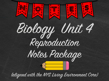 Biology Reproduction Notes Package Aligned with NYS Living Environment