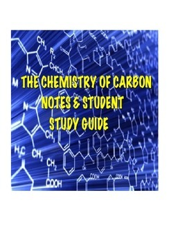 Biology The Chemistry of Carbon Lecture notes and Student Study Guide