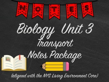 Biology Transport Notes Package Aligned with NYS Living En