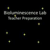 Bioluminescence Lab Teacher Preparation FREE