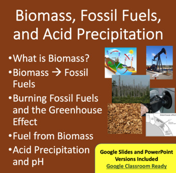 Biomass and Fossil Fuels - Google Slides and PowerPoint Lesson