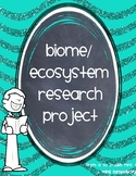 Biome/Ecosystem Research Project
