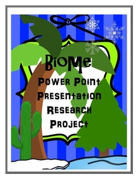 Biome Power Point Presentation Research Project