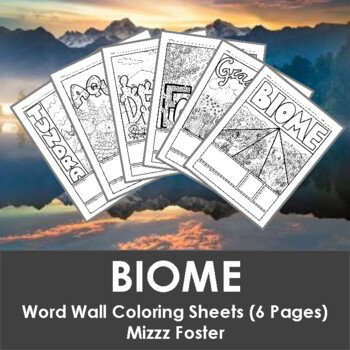 Biome Word Wall Coloring Sheets 6 pages by Mizzz Foster