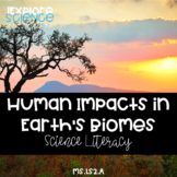 Human Impacts In Earth's Biomes - Science Text (NGSS MS-LS2.A)