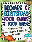 Biomes, Ecosystems, Food Chains & Food Webs Interactive Notebook Foldable Bundle
