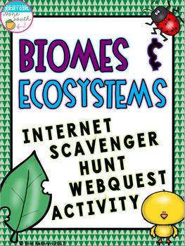 Biomes and Ecosystems Internet Scavenger Hunt WebQuest Activity