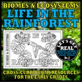 Biomes and Ecosystems: LIFE IN THE RAINFOREST