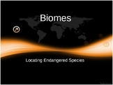 Biomes and Endangered Species Presentation