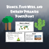 Biomes and Energy in Ecosystems Food Webs and Energy Pyramids PowerPoint